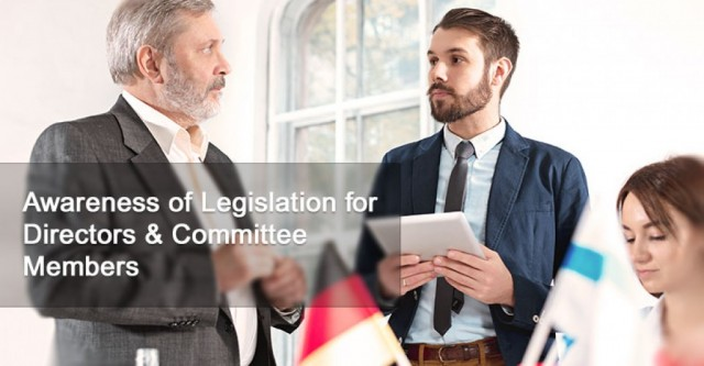 Awareness of Legislation for Directors & Committee Members