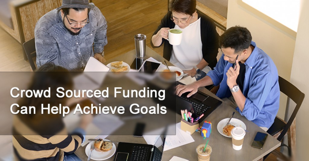 Crowd Sourced Funding Can Help Achieve Goals