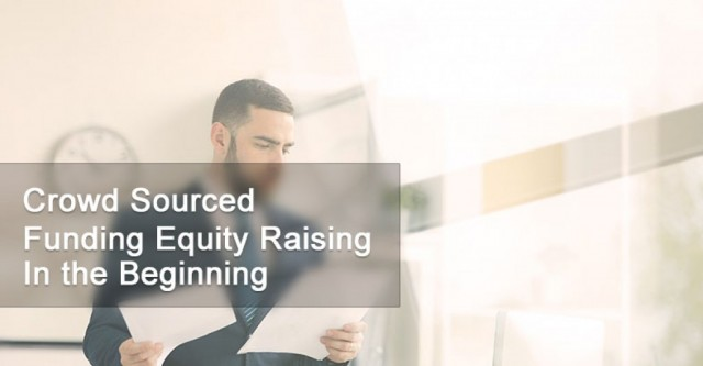 Crowed Sourced Funding Equity Raising -  In The Beginning