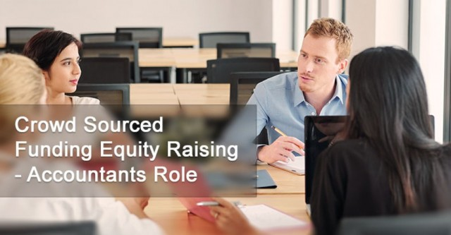 Crowd Sourced Funding Equity Raising – Accountant's  Role – Assisting a Company on the Journey