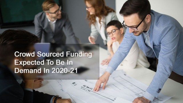 Crowd Sourced Funding Expected To Be In Demand In 2020/21