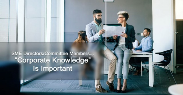 "SME Directors/Committee Members...  ""Corporate Knowledge"" Is Important"